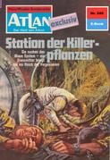 Atlan 249: Station der Killerpflanzen (Heftroman)