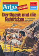 Atlan 260: Der Agent und die Gehetzten (Heftroman)