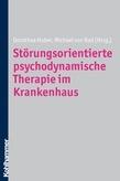 Störungsorientierte psychodynamische Therapie im Krankenhaus