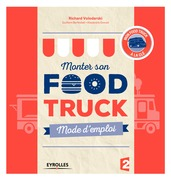 Monter son food truck mode d'emploi