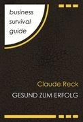 Business Survival Guide: Gesund zum Erfolg