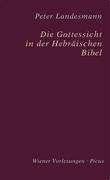 Die Gottessicht in der Hebräischen Bibel