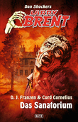 Larry Brent - Neue Fälle 10: Das Sanatorium