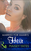 Married for Amari's Heir (Mills & Boon Modern) (One Night With Consequences, Book 9)
