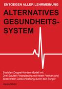 Entgegen aller Lehrmeinung: Alternatives Gesundheitssystem