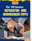 Die 100 besten Reparatur - und Heimwerker - Tipps