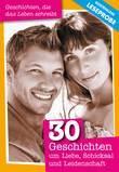 30 Geschichten um Liebe, Schicksal und Leidenschaft (Leseprobe)