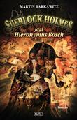 Sherlock Holmes - Neue Fälle 08: Sherlock Holmes jagt Hieronymus Bosch