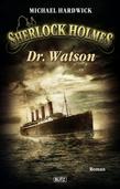 Sherlock Holmes - Neue Fälle 06: Dr. Watson