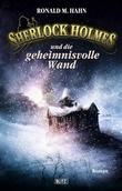 Sherlock Holmes - Neue Fälle 03: Sherlock Holmes und die geheimnisvolle Wand