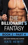 The Billionaire's Fantasy - Part 4 (Mills & Boon M&B) (The Forbidden Series, Book 2)