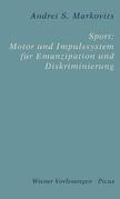 Sport: Motor und Impulssystem für Emanzipation und Diskriminierung