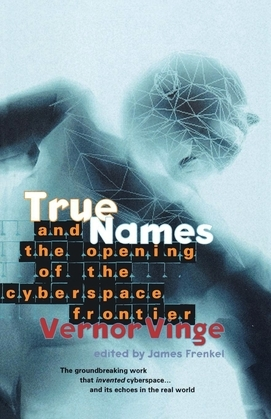 True Names and the Opening of the Cyberspace Frontier
