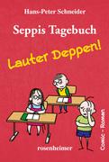 Seppis Tagebuch - Lauter Deppen!: Ein Comic-Roman Band 2