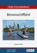 Utrata Fachwörterbuch: Binnenschifffahrt Englisch-Deutsch