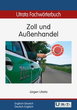Utrata Fachwörterbuch: Zoll und Außenhandel Englisch-Deutsch