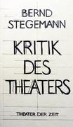 Bernd Stegemann - Kritik des Theaters
