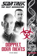 Star Trek - The Next Generation: Doppelhelix 5 - Doppelt oder nichts