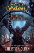 Christie Golden - World of Warcraft: Kriegsverbrechen