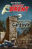 Larry Brent - Neue Fälle 03: Gargoyle