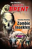 Larry Brent - Neue Fälle 04: Zombie-Insekten