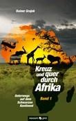 Kreuz und quer durch Afrika - Band 1