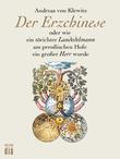Der Erzchinese oder wie ein törichter schlesischer Landedelmann am preußischen Hof ein großer Herr wurde