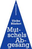 Mutschels Abgesang