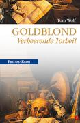 Goldblond - Verheerende Torheit