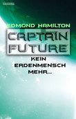 Captain Future 22.2: Kein Erdenmensch mehr