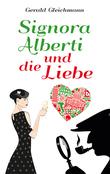 Signora Alberti und die Liebe