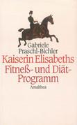 Kaiserin Elisabeths Fitness- und Diät-Programm