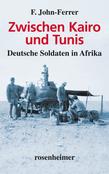 Zwischen Kairo und Tunis - Deutsche Soldaten in Afrika