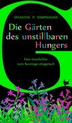 Die Gärten des unstillbaren Hungers