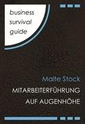 Business Survival Guide: Mitarbeiterführung auf Augenhöhe