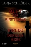 Dunkles Erbe - Blut der Finsternis - Hirudo Teil I & II