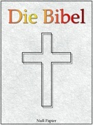 Die Bibel nach Luther - Altes und Neues Testament
