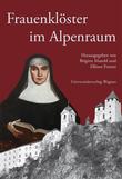 Frauenklöster im Alpenraum