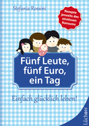 Fünf Leute, fünf Euro, ein Tag