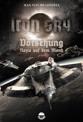 Iron Sky: Vorsehung - Nazis auf dem Mond