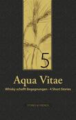 Aqua Vitae 5 - Whisky schafft Begegnungen