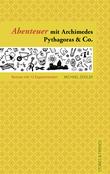 Abenteuer mit Archimedes, Pythagoras & Co.