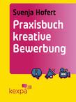 Praxisbuch kreative Bewerbung