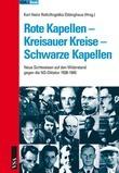 Rote Kapellen - Kreisauer Kreise - Schwarze Kapellen