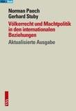 Völkerrecht und Machtpolitik in den internationalen Beziehungen