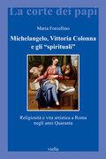 "Michelangelo, Vittoria Colonna e gli ""spirituali"""