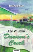 Dawson's Creek 3 - Die Wurzeln