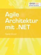 Agile Architektur mit .NET - Grundlagen und Best Practices
