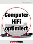 Computer-HiFi optimiert