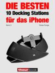 Die besten 10 Docking Stations für das iPhone (Band 2)